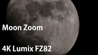 Panasonic LUMIX FZ82 4k 60x Moon Zoom Test  - 7th april 2017