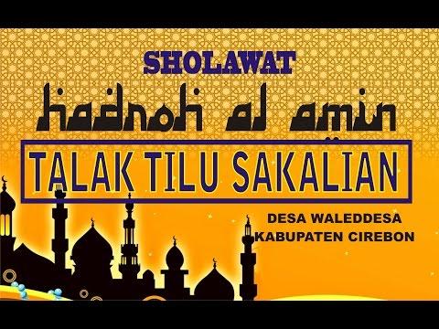 talak tilu sakalian  versi Sholawat, seruu coyy #Hadroh Al Amin