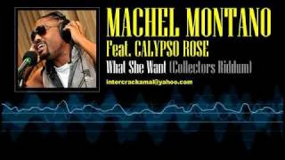 Machel Montano Feat. Calypso Rose - What She Want (Collectors Riddim)