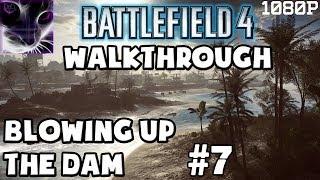 Battlefield 4 - Walkthrough - Blowing up the Dam - #7