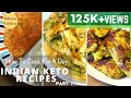 5 Keto Diet Recipes For Weight Loss- Part I : Full Day Indian Keto Recipes Meal With Macros