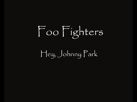 Foo Fighters - Hey, Johnny Park ( Lyrics  HQ )