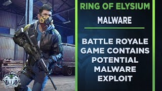 NEWS: Ring Of Elysium Contains Possible Malware Exploit (UPDATE: This has been proven incorrect)