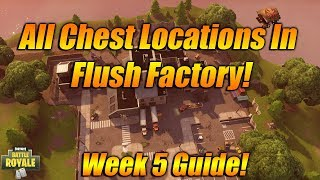 ALL Chest Locations In Flush Factory! Fortnite Battle Royale Flush Factory Chest Locations!