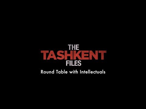 The Tashkent Files Round Table with Intellectuals