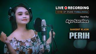 PERIH - Ayu Saralee [COVER] Lagu Dangdut Lawas Musik Terbaru 2021 🔴 DPSTUDIOPROD