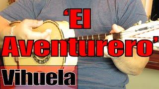Como Tocar Vihuela 'El Aventurero' w/acordes