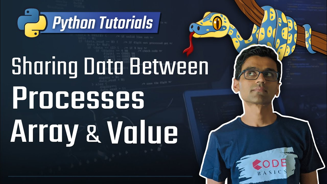 Python Tutorial - 28  Sharing Data Between Processes Using Array and Value