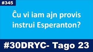 Tago 23 - Mi neniam provis instrui Esperanton | Esperanto-vlogo
