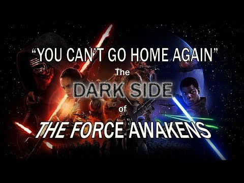 """CPF Reviews #6: You Can't Go Home Again-The Dark Side of """"The Force Awakens"""""""