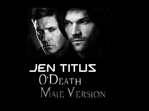 O'Death [Male Version] - Jen Titus {Supernatural Featured}