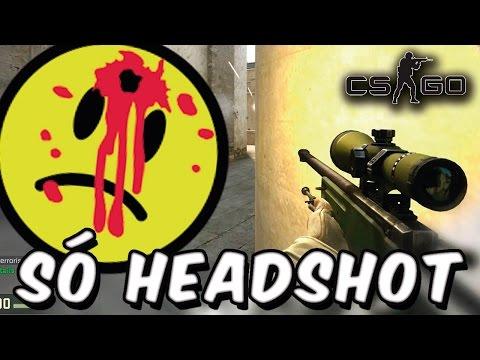 Counter Strike – SÓ HEADSHOT BOLADO