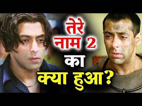 Salman Khan TERE NAAM 2 - What Actually Happened