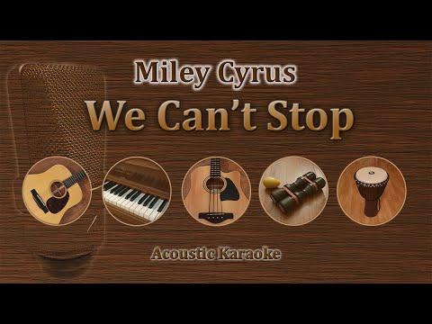 We Can't Stop - Miley Cyrus (Acoustic Karaoke)