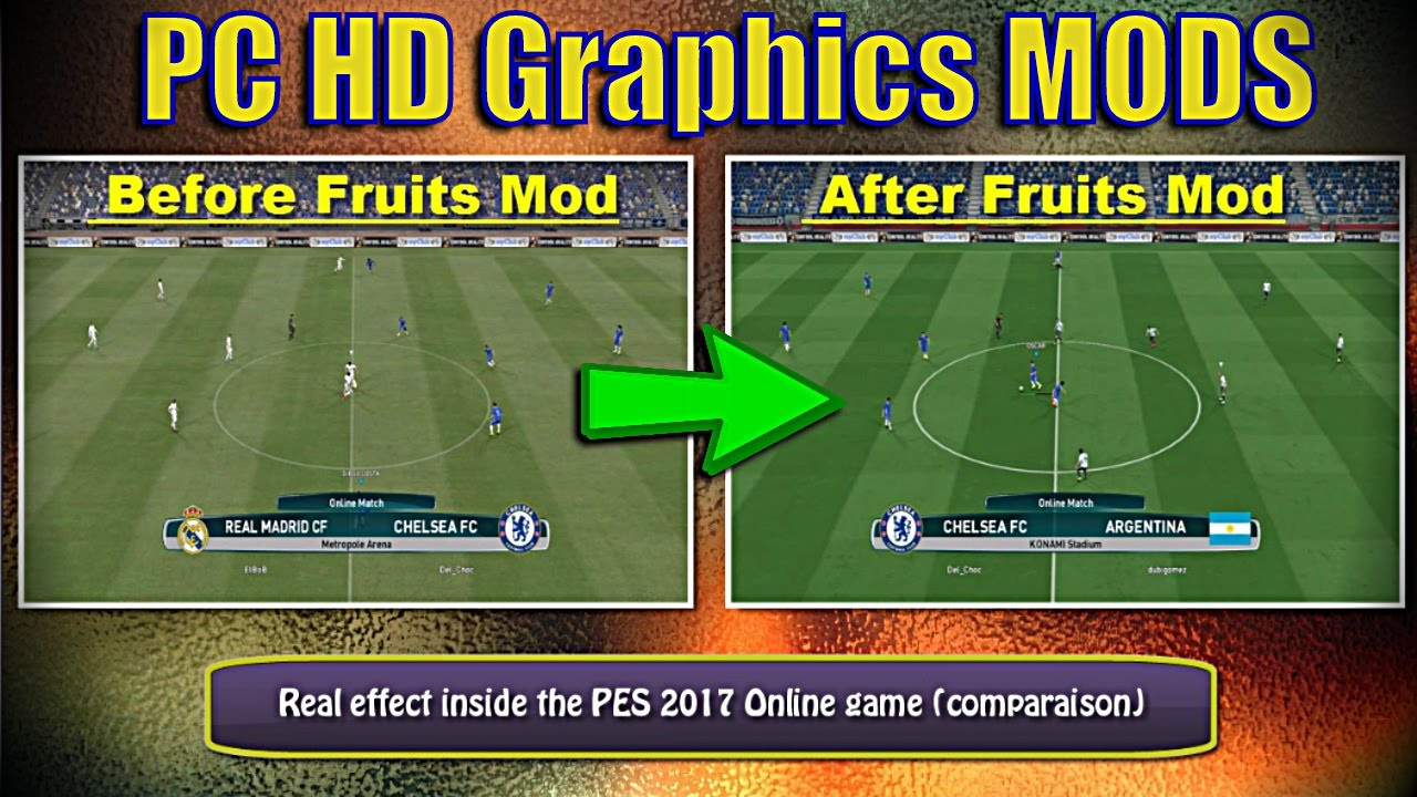 PES 2017 PC HD Graphics MODS Online (By Fruits) - Del Choc Web