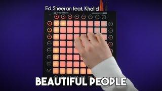 Ed Sheeran - Beautiful People ft. Khalid // Launchpad Pro Cover/Remix