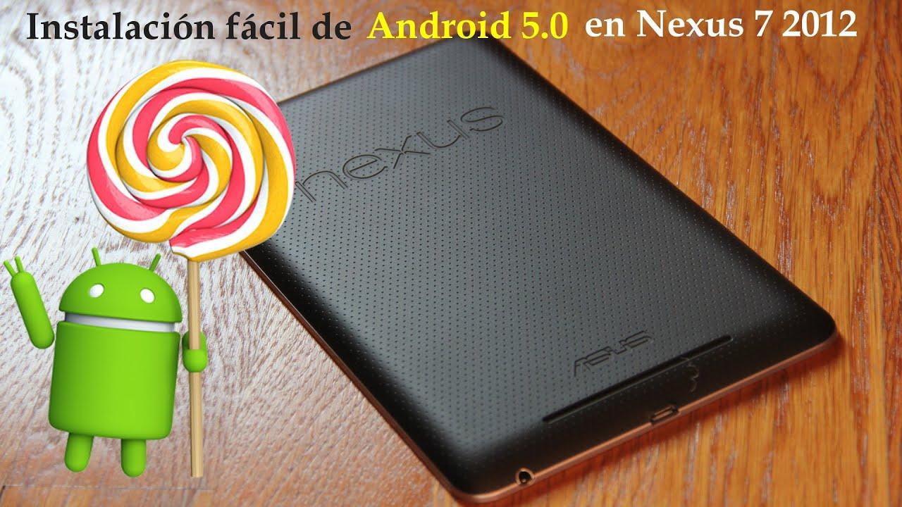 Cómo instalar fácilmente Android 5.0 en Nexus 7 (2012) con ...