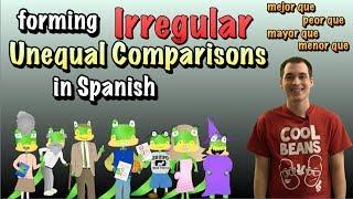 01 Spanish Lesson - Unequal Comparisons (part 2) - Irregular Comparatives