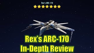 Star Wars Galaxy of Heroes: Rex's ARC-170 In-Depth Review