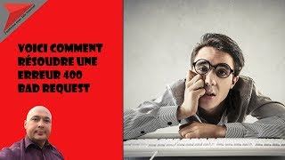 Voici comment résoudre une erreur 400 bad request