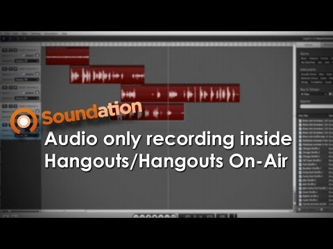 Soundation add-on. Record audio inside a Hangout.