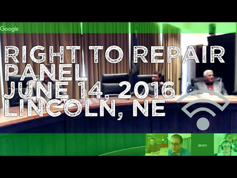 Right to Repair Panel Discussion LB1072 June 14th, 2016 Linc