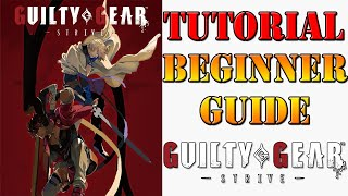 The Beginner's guide to Guilty Gear -Strive-
