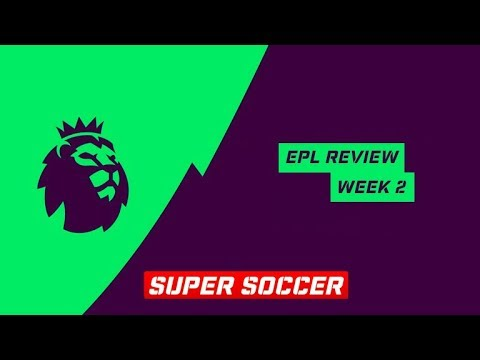 (EPL) English Premier League Review - Week 2 - All Goals