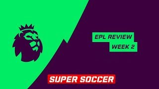 EPL English Premier League Review - Week 2 - All Goals