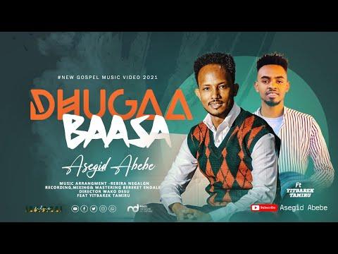 Download Asegid Abebe Dhuuga Baasa