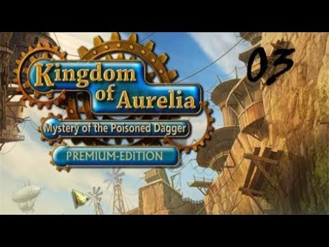 Kingdom of Aurelia - Mystery of the Poisoned Dagger PE - Walkthrough Part 03 |