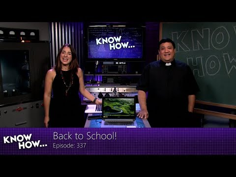 Know How... 337: Back to School!