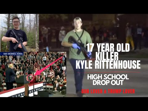 High School Drop Out Kyle Rittenhouse - 17 Year Old Killer | Trump Lover and Gun Lover
