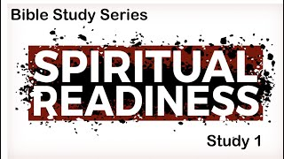 Spiritual Readiness - Bible Study 1 - 25 March 20