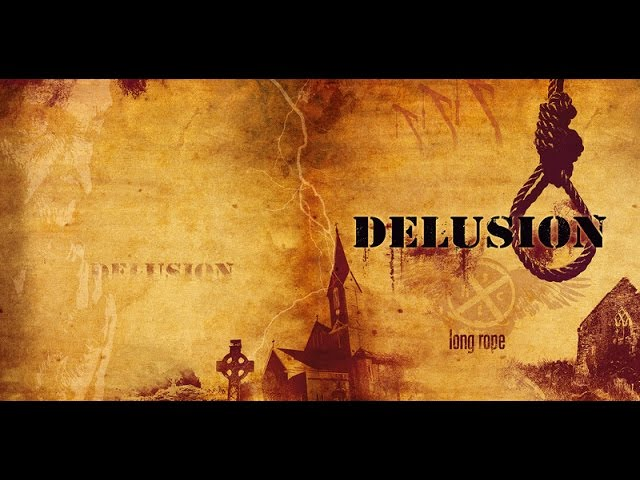 DELUSION  - LONG ROPE (OFFICIAL VIDEO)