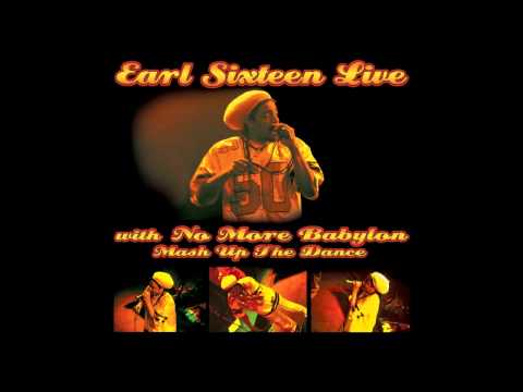 Earl Sixteen Mash Up The Dance [LIVE] with No More Babylon [HD]