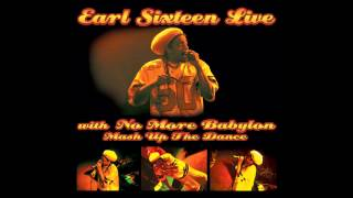 Earl Sixteen Mash Up The Dance [LIVE] with No More Babylon