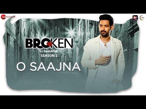 O Saajna - Broken But Beautiful Season 2 | Vikrant Massey, Harleen Sethi | Akhil Sachdeva