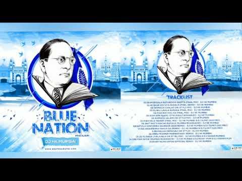 Blue Nation The Full Album  Superhit Nonstop Bhim Geete  Dj Hk Style Mumbai  भिम गीते