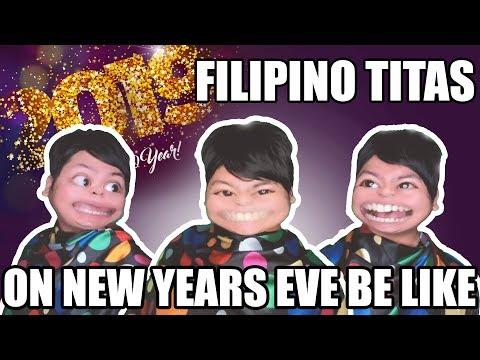 FILIPINO TITAS ON NEW YEARS EVE BE LIKE