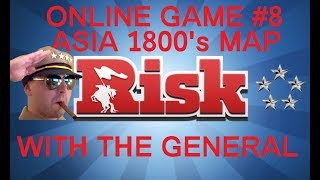 Risk Online Game #8 - Asia 1800's Map - Commentary With The General HD(Series 3)