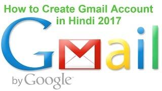 How to Create Gmail Account in Hindi 2017 | अपना जीमेल का खाता कैसे खोलें