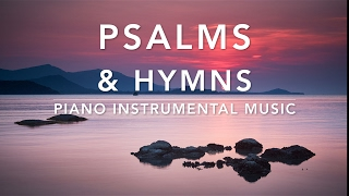 Peaceful & Relaxing Hymns - Piano Music | Prayer Music | Meditation Music | Worship Music