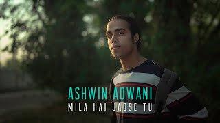 Mila Hai Jabse Tu - Ashwin Adwani (Official Video)