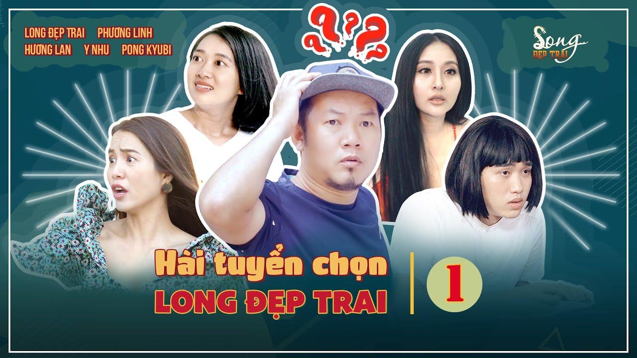 Hài Long Đẹp Trai Tuyển Chọn - Long Đẹp Trai, Phương Linh, Hương Lan, Y Nhu, Pong Kyubi