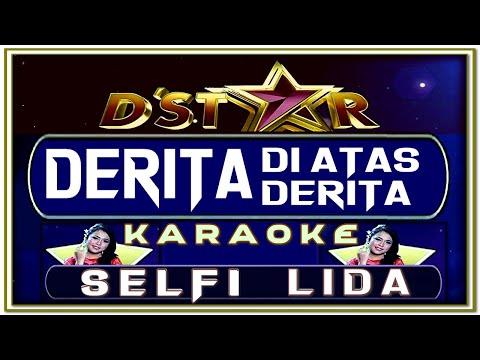 Lagu Karaoke DERITA DI ATAS DERITA Versi SELFI D'Asia
