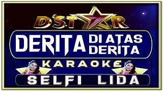 Download lagu Lagu Karaoke DERITA DI ATAS DERITA versi SELFI D Asia MP3