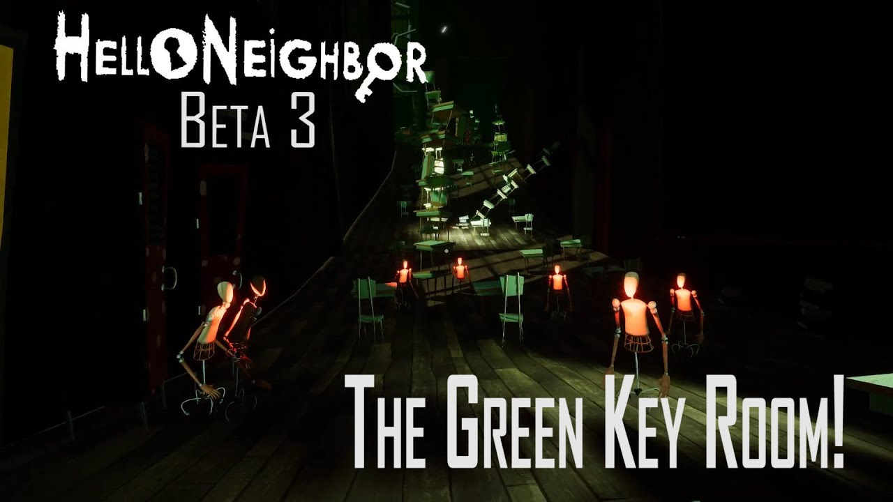 Hello Neighbor Beta 3 - Green Key Room - Let's Play Hello Neighbor Beta 3  Gameplay