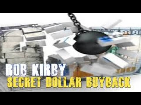 Secret Dollar Buyback Rob Kirby