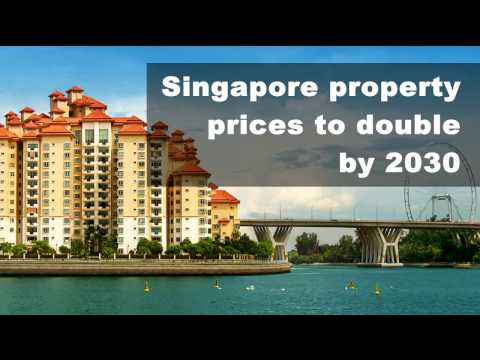 Singapore property prices to double by 2030